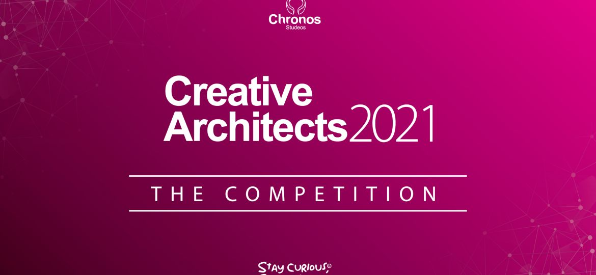 Creative Archtiects - The competition 2021